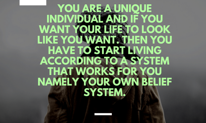 How does your belief system affects your life?